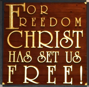 Christ Has Set Us Free